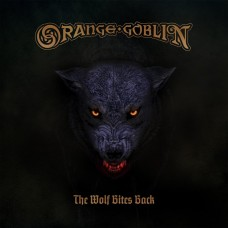 ORANGE GOBLIN - The Wolf Bites Back (2018) CD