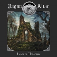 PAGAN ALTAR - Lords Of Hypocrisy (2019) CD