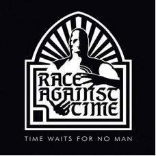 RACE AGAINST TIME - Time Waits For No Man (2015) CD
