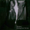 RIVER, THE - Drawing Down The Sun (2006) CD