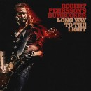 ROBERT PEHRSSON'S HUMBUCKER - Long Way To The Light (2016) CD