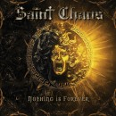 SAINT CHAOS - Nothing Is Forever (2019) CD