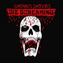 SATAN'S SATYRS - Die Screaming (2014) CD