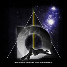 SEVEN THAT SPELLS - The Death And Resurrection Of Krautrock: Io (2014) LP