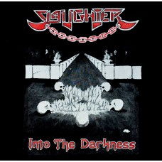 SLAUGHTER - Into The Darkness (2016) CD