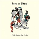 SONS OF HUNS - While Sleeping Stay Awake (2015) CD