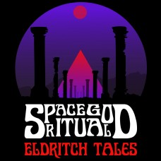 SPACE GOD RITUAL - Eldritch Tales (2015) LP