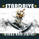 STARDRIVE - Kings And Slaves (2009) CD