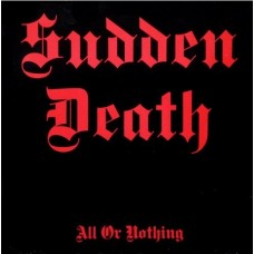 SUDDEN DEATH - All Or Nothing (2020) CD