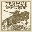 TRIARCHY - Save The Khan (2015) LP+7""