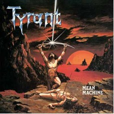 TYRANT - Mean Machine (2020) LP