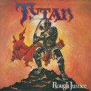 TYTAN - Rough Justice (2017) CD