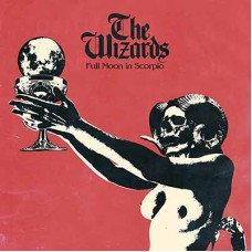 WIZARDS, THE - Full Moon In Scorpio (2019) CD