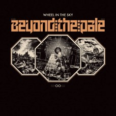 WHEEL IN THE SKY - Beyond the Pale (2018) CDdigi