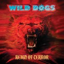 WILD DOGS - Reign Of Terror (2015) CD