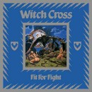 WITCH CROSS - Fit For Fight (2018) CD