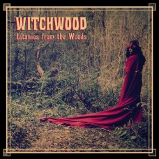WITCHWOOD - Litanies From The Woods (2015) CD