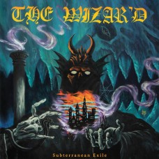 WIZAR'D, THE - Subterranean Exile (2020) CD